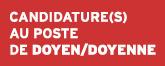 Candidature(s) au poste de doyen/doyenne